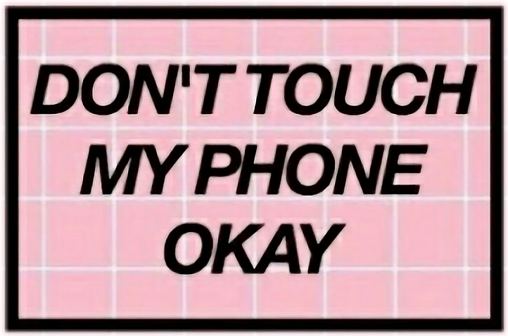 #donttouchmyphoneokay #don'ttouchmyphone #okay? #pink #tumblr