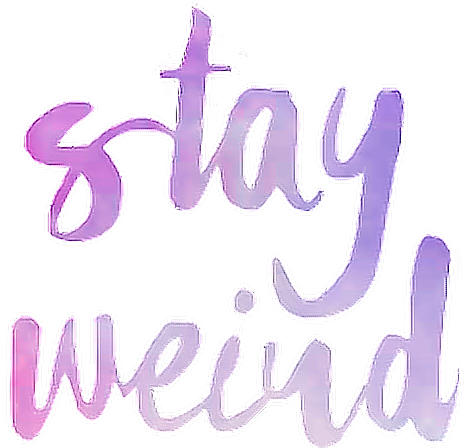 #stayweird #tumblr #pinterest #quote #phrase #galaxy #weird #purple #pink#freetoedit